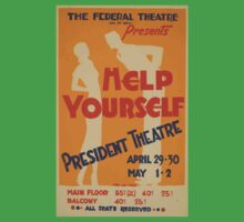 WPA United States Government Work Project Administration Poster 0561 Help Yourself President Theatre Kids Tee