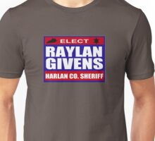 Raylan for Sheriff Unisex T-Shirt
