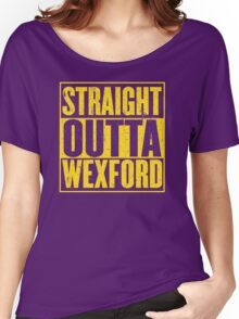Straight Outta Wexford Women's Relaxed Fit T-Shirt