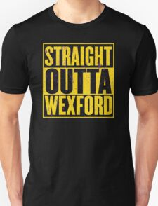 Straight Outta Wexford Unisex T-Shirt