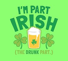 I'm part IRISH (the drunk part) by jazzydevil