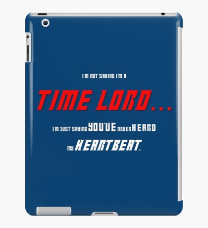 I'm Not Saying I'm a Time Lord iPad Case/Skin