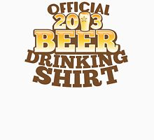 Official 2013 DRINKING Shirt with beer pint Unisex T-Shirt