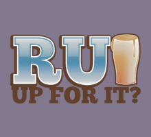 R U UP FOR IT? beer pint drink Kids Tee