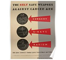 WPA United States Government Work Project Administration Poster 0817 The Only Safe Weapons Against Cancer Surgery X Ray Radium Poster
