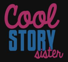 Cool STORY Sister Baby Tee