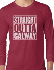 Straight Outta Galway Long Sleeve T-Shirt