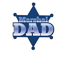 Marshal DAD! on a sherif star Photographic Print