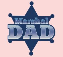 Marshal DAD! on a sherif star One Piece - Short Sleeve