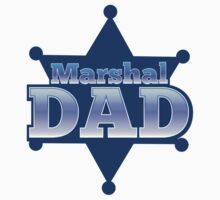 Marshal DAD! on a sherif star Kids Tee