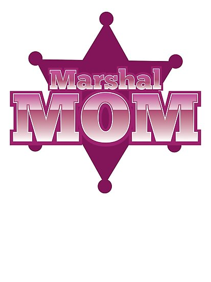 Marshal MOM! with sheriff badge by jazzydevil