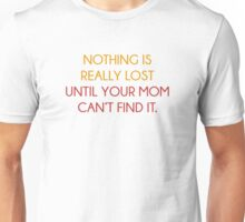 Nothing Is Really Lost Unisex T-Shirt