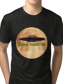 Please Abduct Me Tri-blend T-Shirt
