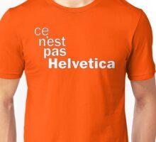 ce n'est pas Helvetica Unisex T-Shirt