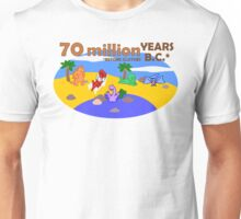 70 Million Years B.C. (Before Clothes) Unisex T-Shirt