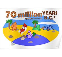 70 Million Years B.C. (Before Clothes) Poster