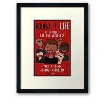 Bound 4 LIFE - Be A Voice Framed Print