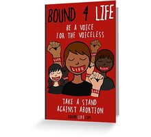 Bound 4 LIFE - Be A Voice Greeting Card