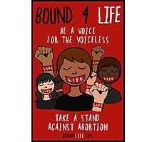 Bound 4 LIFE - Be A Voice Photographic Print