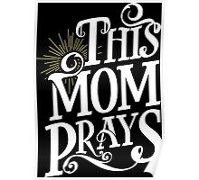 This MOM PRAYS Poster