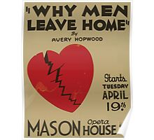 WPA United States Government Work Project Administration Poster 0799 Why Men Leave Home Mason Opera House Avery Hopwood Poster
