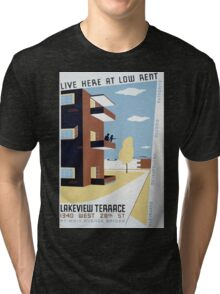 WPA United States Government Work Project Administration Poster 0293 Live Here at Low Rent Lakeview Terrace Tri-blend T-Shirt