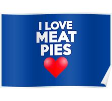 I love meat pies Poster