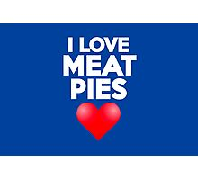 I love meat pies Photographic Print