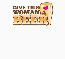GIVE THIS WOMAN A BEER! with pint glass and heart Womens Fitted T-Shirt