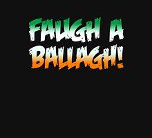 Faugh A Ballagh! (Clear the Way!) Unisex T-Shirt