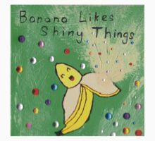 Banana likes shiny things One Piece - Short Sleeve