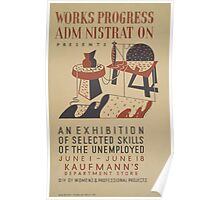 WPA United States Government Work Project Administration Poster 0619 An Exhibition of Selected Skills of the Unemployed Poster