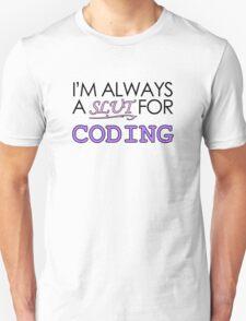 I'm Always a Slut For Coding 2 T-Shirt