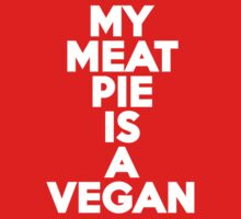 My meat pie is a vegan Kids Clothes