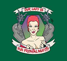Our Lady of Full Frontal Nudity Unisex T-Shirt