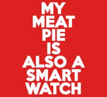My meat pie is also a smartwatch Kids Clothes