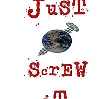 just screw it by Gale Distler