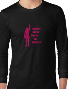 Derby Girls Rock My World (pink) Long Sleeve T-Shirt