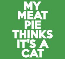 My meat pie thinks it's a cat by onebaretree