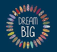 Dream Big by kennasato