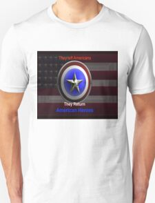 They left Americans  They Returned American Heroes T-Shirt