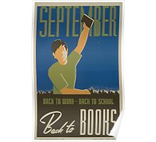 WPA United States Government Work Project Administration Poster 0501 September Back to Work Back to School Back to Books Poster