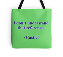 I don't understand that reference Tote Bag