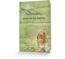 Listen Quietly Greeting Card