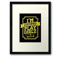 Certified After School PLAYGIRLZ Framed Print
