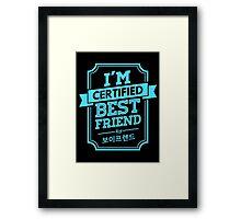 Certified BOYFRIEND Best Friend Framed Print