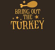 Bring out the TURKEY! fun Thanksgiving design T-Shirt