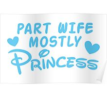 Part Wife mostly PRINCESS Poster