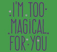 I'm too magical for you Baby Tee