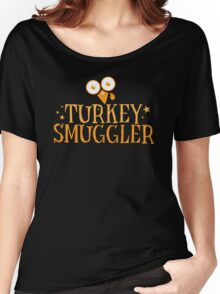 TURKEY SMUGGLER with funny bird Women's Relaxed Fit T-Shirt